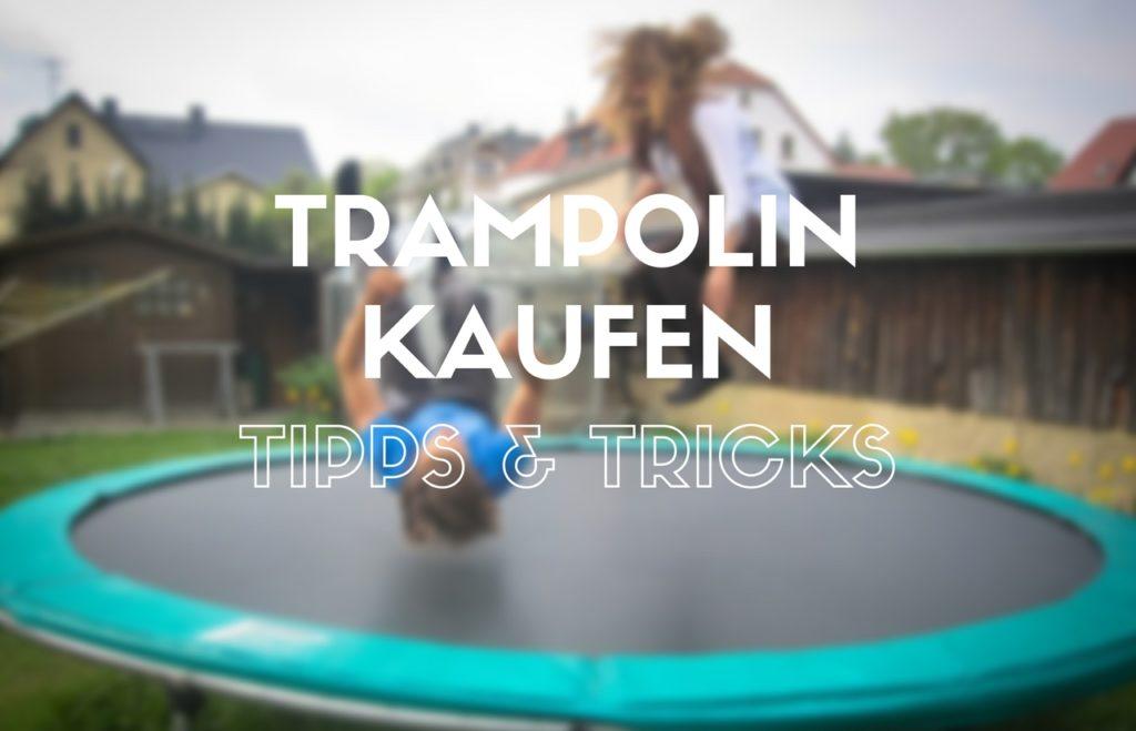 welches-trampolin-kaufen-tipps-tricks